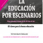La educación por escenarios. Niños educados 24 horas al día 365 días al año
