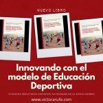 Innovando con el modelo de Educación Deportiva. Un libro que debes tener.